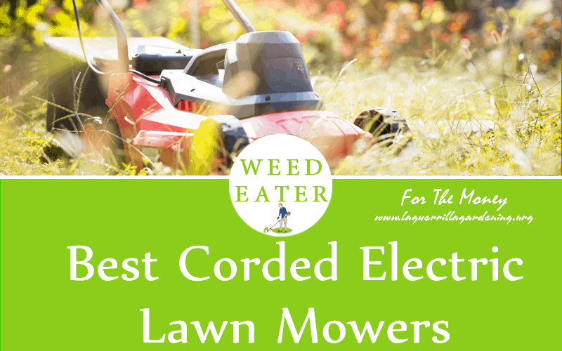 Best Corded Electric Lawn Mowers Review 2020