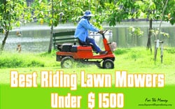 [TOP 10] Best Riding Lawn Mowers Under $1500 For The Money
