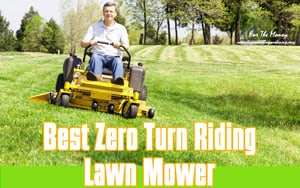 {TOP 5} Best Zero Turn Riding Lawn Mower For The Money