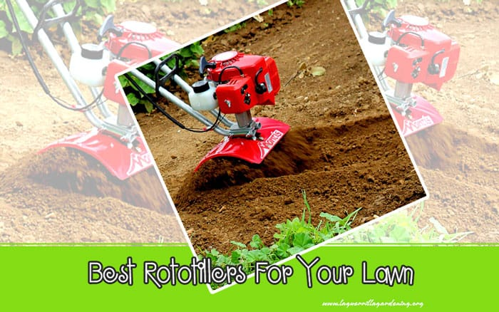 Best Rototillers For Your Lawn 2020